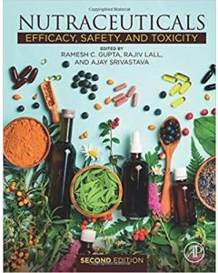 Nutraceuticals: Efficacy, Safety and Toxicity 2nd