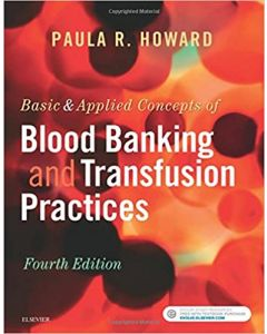 Basic & Applied Concepts of Blood Banking and Transfusion Practices, 4th