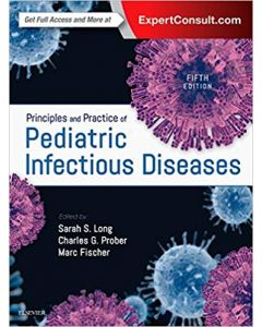 Principles and Practice of Pediatric Infectious Diseases  5th