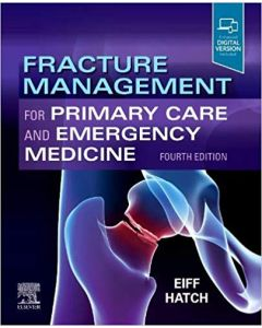 Fracture Management for Primary Care and Emergency Medicine, 4th
