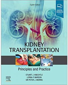 Kidney Transplantation - Principles and Practice, 8th