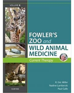 Miller - Fowler's Zoo and Wild Animal Medicine Current Therapy, Volume 9,
