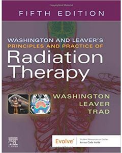 Washington & Leaver'S Principles And Practice Of Radiation Therapy 5th
