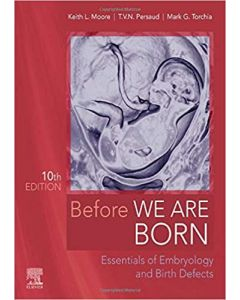 Before We Are Born: Essentials of Embryology and Birth Defects, 10th