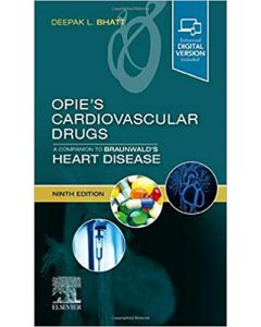 Opie's Cardiovascular Drugs: A Companion to Braunwald's Heart Disease, 9th