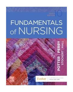 Fundamentals of Nursing, 10th