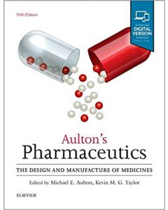 Aulton's Pharmaceutics, The Design and Manufacture of Medicines 5th