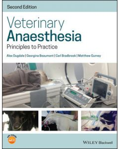 Veterinary Anaesthesia: Principles to Practice 2nd