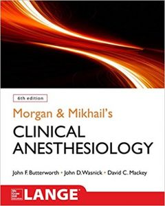 Morgan and Mikhail's Clinical Anesthesiology, 6th