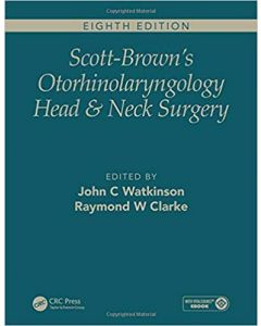 Scott-Brown's Otorhinolaryngology and Head and Neck Surgery, Eighth Edition: 3 volume set 8th Edition