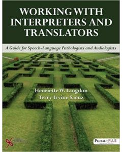 Working with Interpreters and Translators A Guide for Speech-Language Pathologists and Audiologists