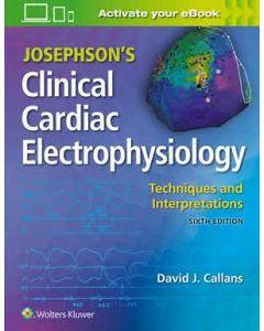 Josephson's Clinical Cardiac Electrophysiology Techniques and Interpretations, 6th