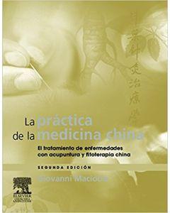 La práctica de la Medicina China: El Tratamiento de Enfermedades con Acupuntura y Fitoterapia China, 2e