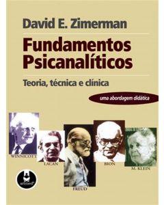 Fundamentos Psicanalíticos Teoria, Técnica e Clínica - Uma Abordagem Didática