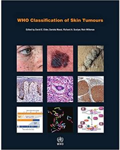 WHO classification of skin tumours (World Health Organization Classification of Tumours) 4th