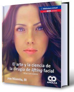 El Arte y la Ciencia de la Cirugía de Lifting Facial. Atlas con Videos + E-Book y 23 Videos
